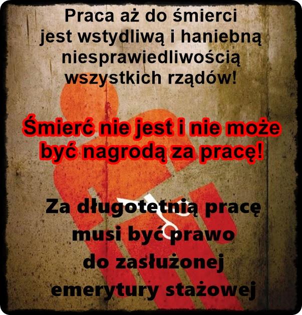STOP PRACY AŻ DO ŚMIERCI. ŻĄDAMY EMERYTUR STAŻOWYCH!!!